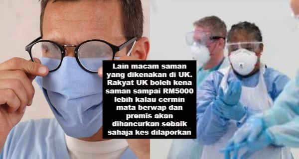 Lain macam saman yang dikenakan di UK. Rakyat UK boleh kena saman sampai RM5000 lebih kalau cermin mata berwap dan premis akan dihancurkan sebaik sahaja kes dilaporkan