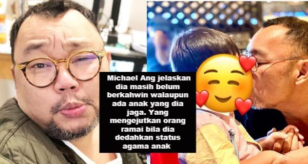 Michael Ang jelaskan dia masih belum berkahwin walaupun ada anak yang dia jaga. Yang mengejutkan orang ramai bila dia dedahkan status agama anak